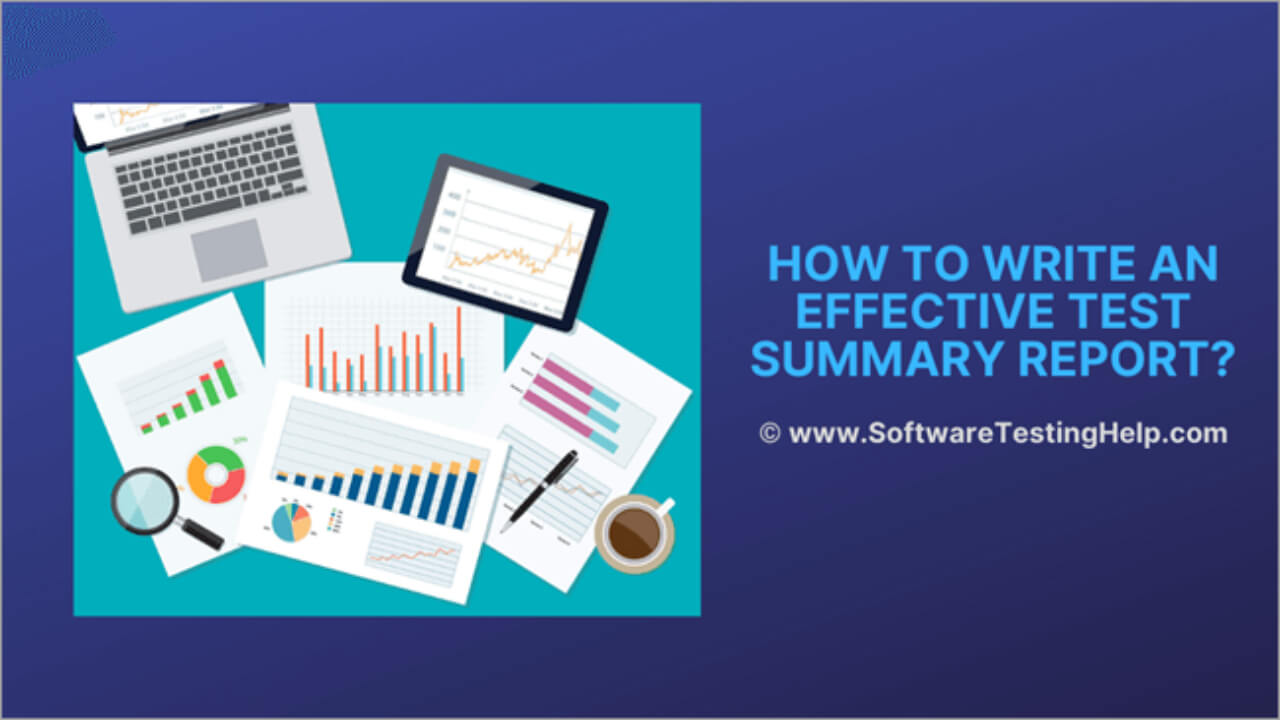 How To Write An Effective Test Summary Report [Download Within Test Exit Report Template