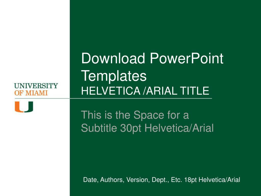 Ppt - Download Powerpoint Templates Helvetica /arial Title Regarding University Of Miami Powerpoint Template
